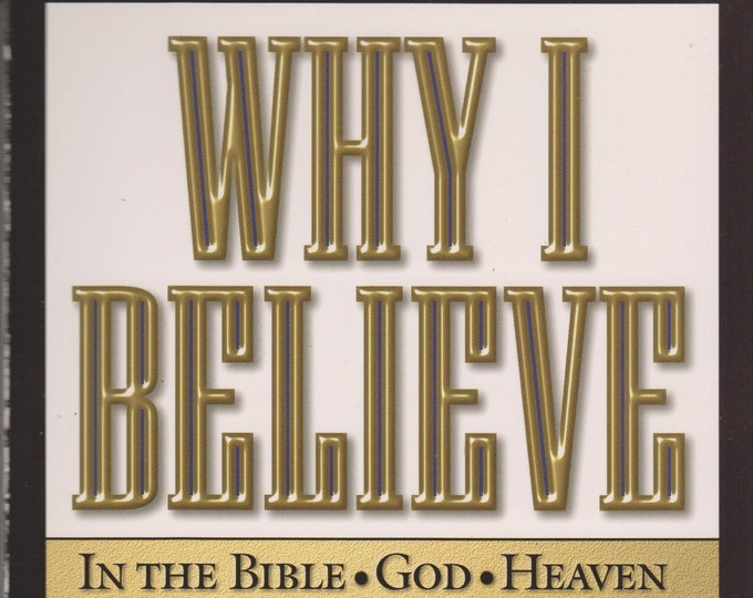 Why I Believe by D James Kennedy  (Softcover, Theology, Religion) 1999