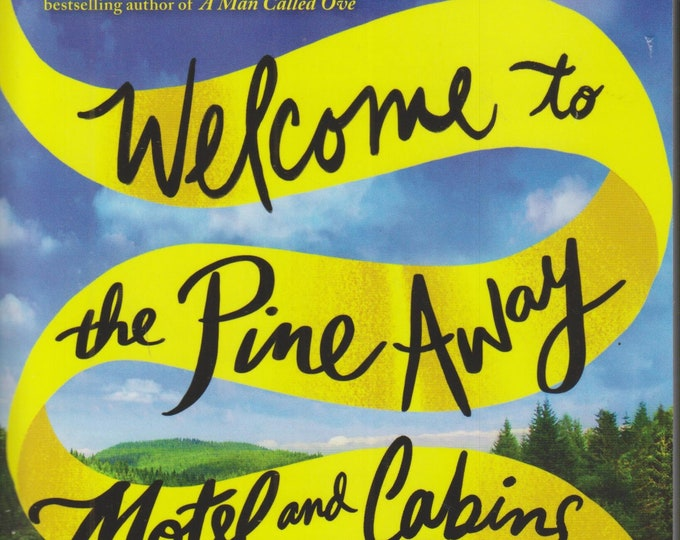 Welcome to the Pine Away Motel and Cabins by Katarina Bivald (Trade Paperback: Fiction, Fantasy) 2020