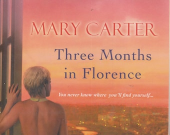 Three Months in Florence by Mary Carter (Softcover: Fiction) 2013