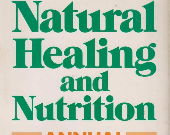 The Natural Healing & Nutrition Annual, 1991 (Hardcover, Health, Nutrition) 1991