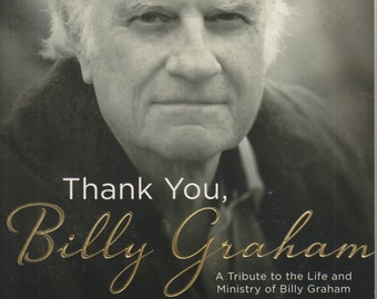 Thank You, Billy Graham - A Tribute to the Life and Ministry of Billy Graham by Billy Graham's Grandchildren  (Trade Paperback: Religious)
