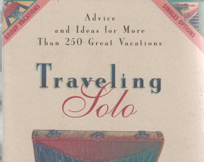 Traveling Solo - Advice and Ideas for More Than 250 Great Vacations (Softcover: Travel )  1997