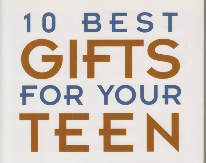10 Best Gifts for Your Teen: Raising Teens with Love and Understanding (Softcover, Parenting, Family Life) 1999