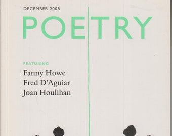 Poetry December 2008 Featuring Fanny Howe, Fred D'Aguiar, Joan Houlihan (Softcover Magazine: Poetry) 2008