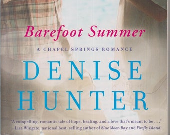 Barefoot Summer by Denise Hunter (A Chapel Springs Romance) (Softcover: Romance) 2013