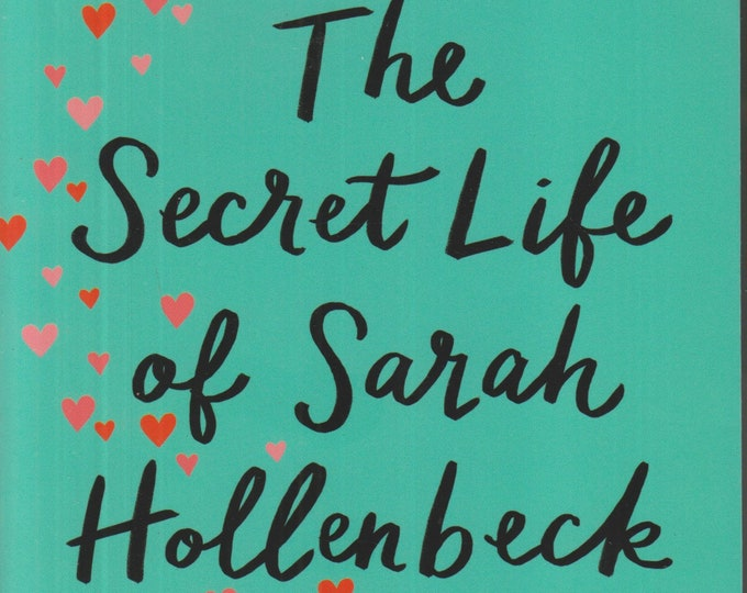 The Secret Life of Sarah Hollenbeck  by Bethany Turner  (Softcover: Contemporary Romance, Christian) 2017
