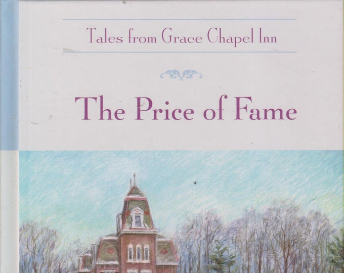 The Price of Fame (Tales from Grace Chapel Inn) (Hardcover, Inspirational) 2004
