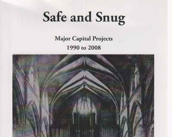 Safe and Snug Major Captial Projects 1990-2008  (Softcover, Unitarian, Religion)  2009