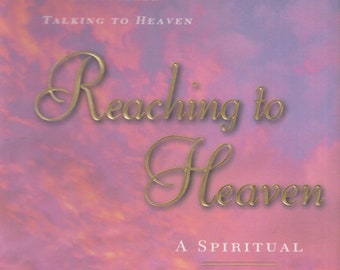 Reaching to Heaven: A Spiritual Journey Through Life and Death  (Hardcover, Spiritual, Christianity ) 1999