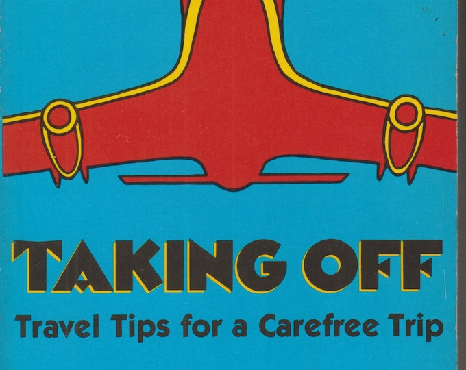 Taking Off - Travel Tips for a Carefree Trip  (Softcover: Travel )  1986