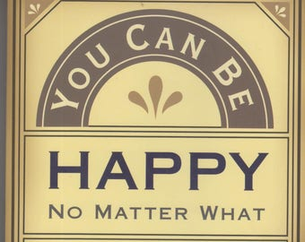 You Can Be Happy No Matter What: Five Principles for Keeping Life in Perspective   (Softcover, Self-Help, Inspirational )  1997