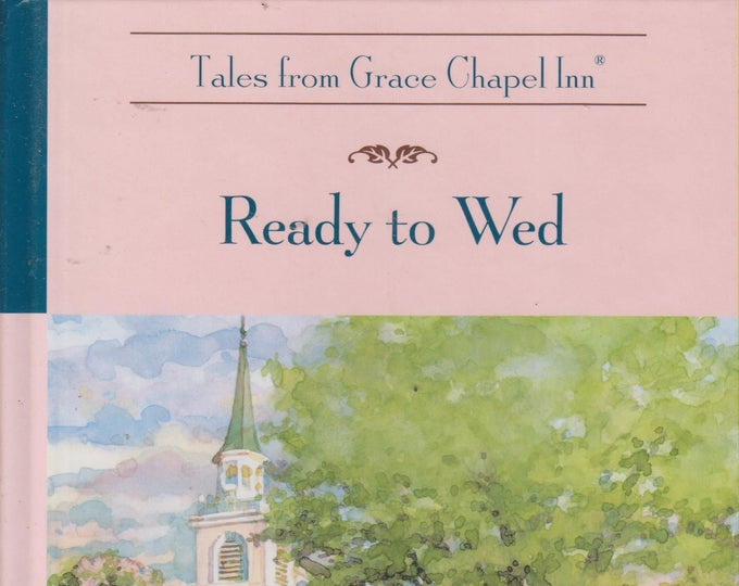 Ready To Wed  (Tales from Grace Chapel Inn) (Hardcover, Inspirational) 2007