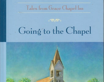 Going to the Chapel (Tales from Grace Chapel Inn) (Hardcover, Inspirational) 2003