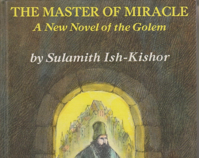 The Master of Miracle - A new novel of the Golem  (Hardcover: Religion, Children's, Jewish)  1977 First Edition