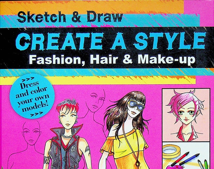 Sketch & Draw Create A Style Fashion, Hair and Make-up  (Softcover: Young Adults, Drawing, Art, Fashion) 2010