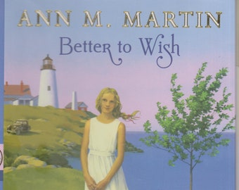 Better to Wish by Ann M Martin (Family Tree Series Book 1)  (Hardcover: Teens) 2013
