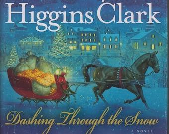 Dashing Through the Snow by Mary Higgins Clark and Carol Higgins Clark (Hardcover, Suspense) 2008