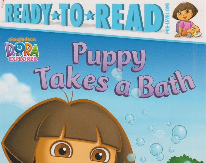 Puppy Takes a Bath (Ready-To-Read Dora the Explorer - Pre-Level 1) (Softcover: Children's, Early Readers) 2012