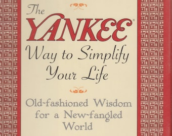The Yankee Way to Simplify Your Life: Old-Fashioned Wisdom For A New-fangled World  (Hardcover, Self-Help, Inspirational)  1996
