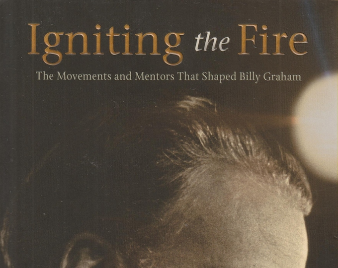 Igniting the Fire: The Movements and Mentors Who Shaped Billy Graham   (Softcover, Religious) 2015