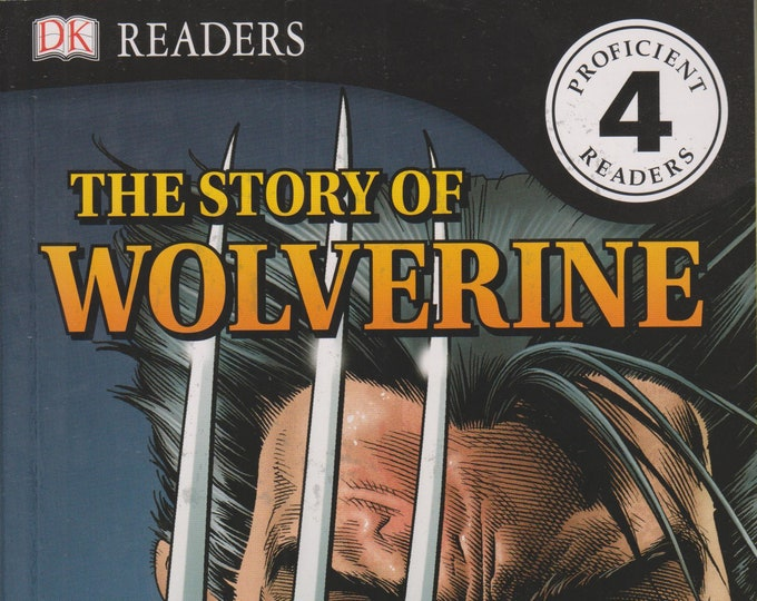 The Story of Wolverine  (DK Readers Level 4 Proficient Readers) (Softcover: Children's, Marvel ) 2017
