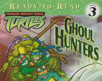 Ghoul Hunters: Teenage Mutant Ninja Turtles (Ready-To-Read Level 3) (Softcover, Children's) 2005