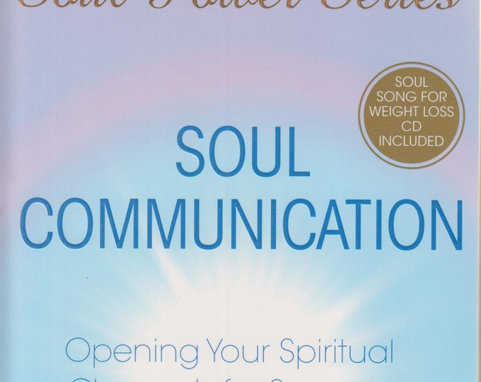 Soul Communication: Opening Your Spiritual Channels for Success and Fulfillment (Soul Power)  (Softcover, New Age, Spiritual Growth) 2008