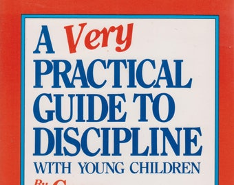 A Very Practical Guide to Discipline With Young Children  (Softcover,  Parenting) 1995