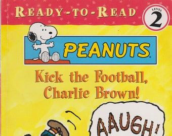 Kick the Football, Charlie Brown! (Ready-To-Read  Level 2) (Softcover: Children's, Learning to Read) 2001