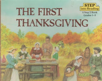 The First Thanksgiving (Step into Reading  Step 2  Grades 1 - 3) (Softcover, Educational) 1997