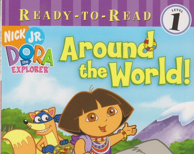 Around the World! (Ready-To-Read Dora the Explorer - Level 1)(Softcover: Children's) 2006