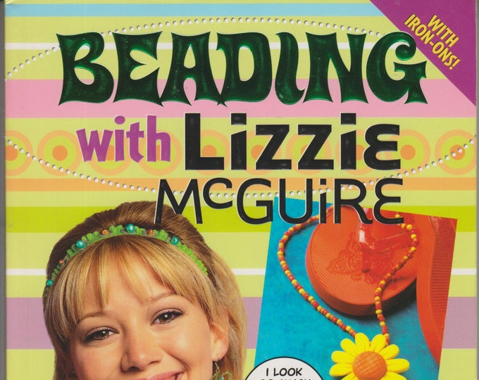 Beading with Lizzie McGuire (Paperback: Crafts, TV Related) 2004