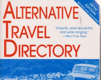 Alternative Travel Directory - Complete Guide to Travel, Study, & Living Overseas  (Softcover, Travel )  1999