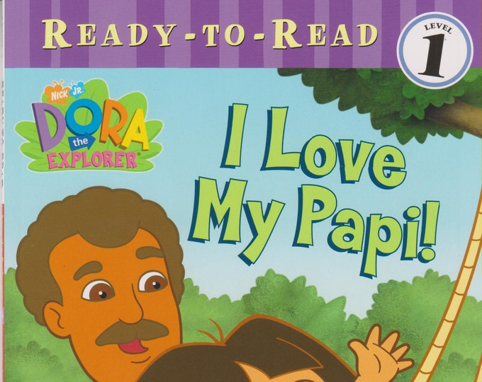 I Love My Papi!  (Ready-To-Read Dora the Explorer - Level 1) (Softcover: Children's Early Readers)  2004