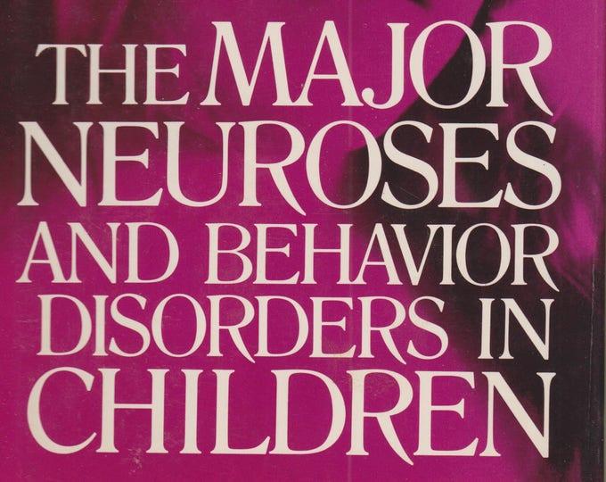 The Major Neuroses and Behavior Disorders in Children   (Hardcover: Psychology, Parenting) 1982