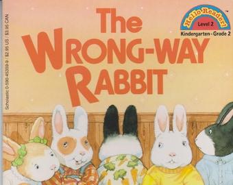 The Wrong-Way Rabbit  (Hello Reader Level 2 Kindergarten - Grade 2) (Softcover: Children's Early Readers) 1993