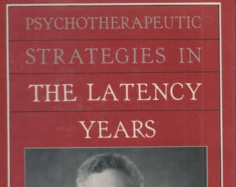 Psychotherapeutic Strategies in the Latency Years  (Hardcover, Psychology, Psychotherapy) 1987