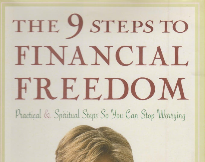 The 9 Steps to Financial Freedom - Practical and Spiritual Steps So You Can Stop Worrying (Hardcover: Personal Finance, Business) 1997