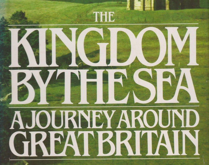 The Kingdom by the Sea - A Journey Around Great Britain  (Hardcover: Travel, Britain)  1983