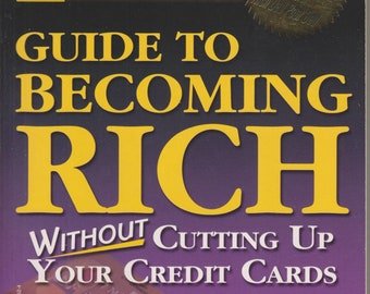 Rich Dad's Guide to Becoming Rich...Without Cutting Up Your Credit Cards (Softcover, Personal Finance, Business) 2003