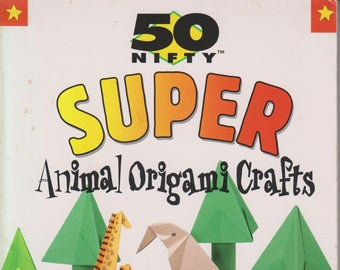 50 Nifty Super Animal Origami Crafts (Softcover: Crafts, Paper Crafts)