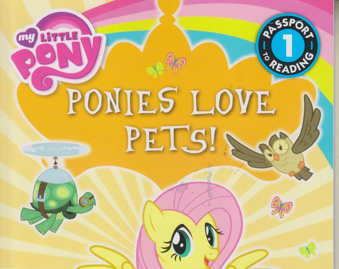 My Little Pony - Ponies Love Pets! (Passport to Reading Level 1)   (Softcover: Children's)  2014