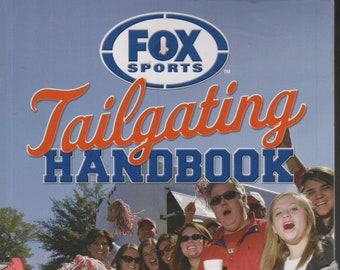 Fox Sports Tailgating Handbook - The Gear, The Food, The Stadiums (Softcover: Sports, Recipes) 2007