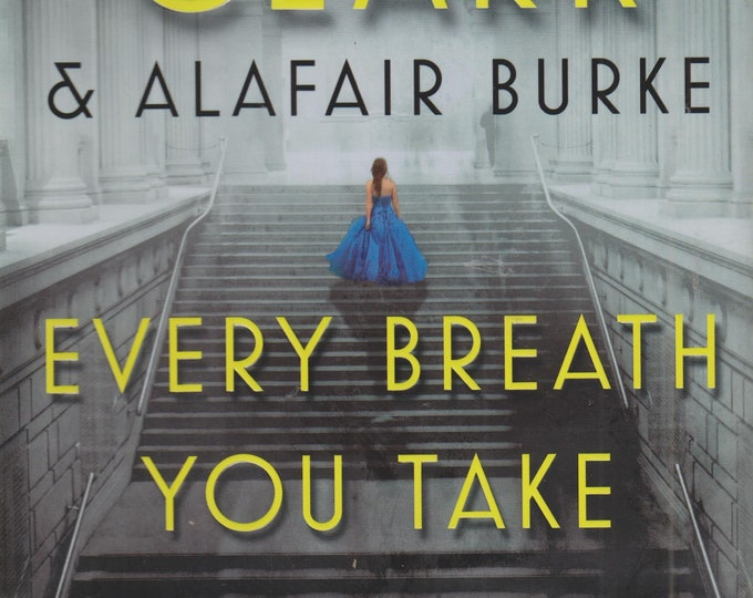 Every Breath You Take (An Under Suspicion Novel) by Mary Higgins Clark & Alafair Burke  (Hardcover, Suspense)  2017
