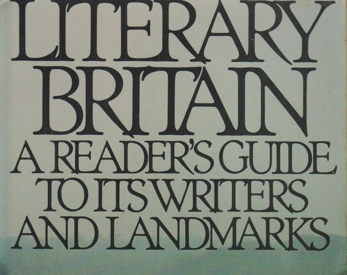 Literary Britain: A Reader's Guide to Its Writers and Landmarks   (Softcover, Travel, Britain, Ireland, Scotland, Wales)  1984