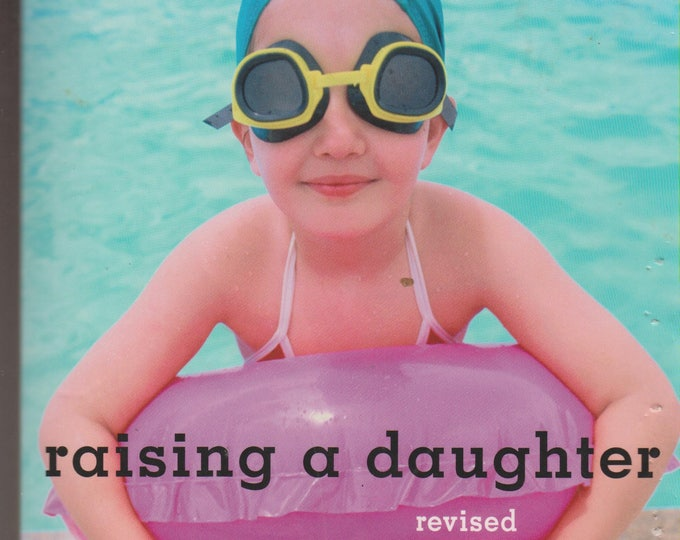 Raising a Daughter: Parents and the Awakening of a Healthy Woman (Softcover, Parenting) 2003
