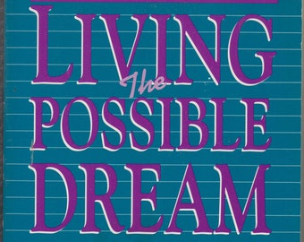Living the Possible Dream - The Single Parent's Guide to College Success (Softcover: College, Career Development) 1991