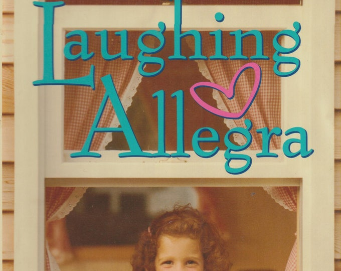 Laughing Allegra: The Inspiring Story of a Mother's Struggle and Triumph (Hardcover, Parenting)  2003  First Edition