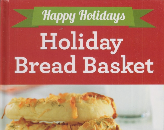 Happy Holidays Holiday Bread Baskets  (Hardcover: Cooking, Recipes) 2014