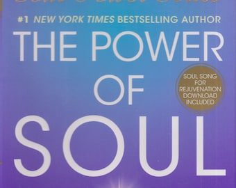 The Power of Soul - The Way to Heal, Rejuvenate, Transform, and Enlighten All Life   (Hardcover: New Age, Spiritual Growth) 2009